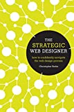 Butler, Christopher: The Strategic Web Designer: How to Confidently Navigate the Web Design Process
