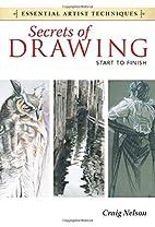 Secrets of Drawing - Start to Finish…