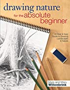 Drawing Nature for the Absolute Beginner: A…