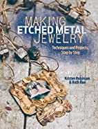 Making Etched Metal Jewelry: Techniques and…