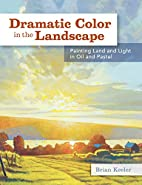 Dramatic Color in the Landscape: Painting…