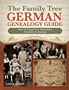 The Family Tree German Genealogy Guide: How…