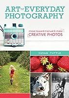 Art of Everyday Photography: Move Toward…