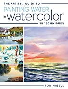 The Artist's Guide To Painting Water In…