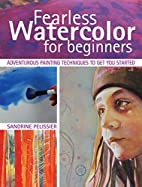 Fearless Watercolor for Beginners:…
