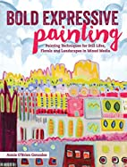 Bold Expressive Painting: Painting…