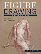 Figure Drawing Master Class: Lessons in Life…