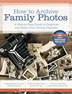 How to Archive Family Photos: A Step-by-Step…