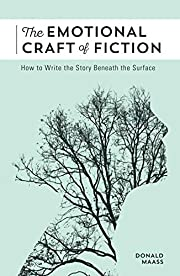 The Emotional Craft of Fiction: How to Write…