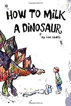 How To Milk A Dinosaur by Ian Sands