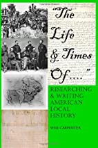 The Life and Times Of...Researching and…