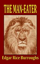 The Man-Eater by Edgar Rice Burroughs