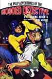 Fleming-Roberts, G. T.: The Pulp Adventures Of The Hooded Detective