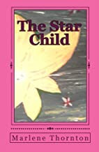 The Star Child by Marlene Thornton