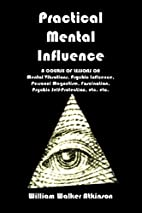 Practical Mental Influence by William Walker…