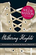 Wuthering Heights: The Wild and Wanton…