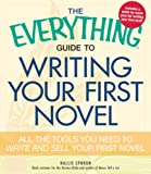 Ephron, Hallie: The Everything Guide to Writing Your First Novel: All the tools you need to write and sell your first novel (Everything Series)