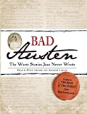 Archer, Peter: Bad Austen: The Worst Stories Jane Never Wrote