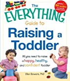 The Everything Guide to Raising a Toddler:…