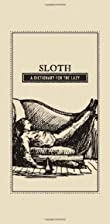 Sloth: A Dictionary for the Lazy by Adams…