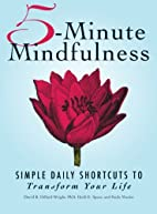5-Minute Mindfulness: Simple Daily Shortcuts…