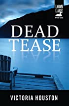 Dead Tease by Victoria Houston