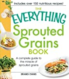 The Everything Sprouted Grains Book: A…