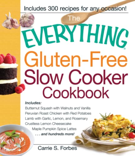 the-everything-gluten-free-slow-cooker-cookbook-includes-butternut-squash-with-walnuts-and-vanilla-peruvian-roast-chicken-with-red-potatoes-lamb-pumpkin-spice-lattesand-hundreds-more
