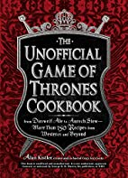 The Unofficial Game of Thrones Cookbook:…
