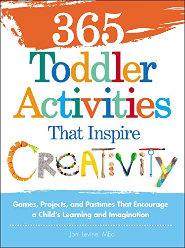 365-toddler-activities-that-inspire-creativity-games-projects-and-pastimes-that-encourage-a-childs-learning-and-imagination