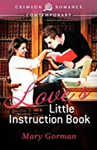 Love's Little Instruction Book by Mary…