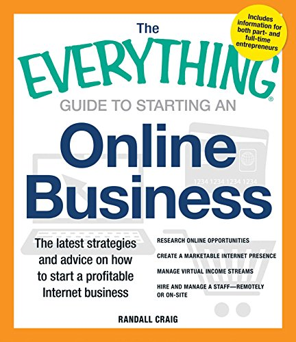 the-everything-guide-to-starting-an-online-business-the-latest-strategies-and-advice-on-how-to-start-a-profitable-internet-business