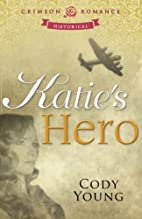 Katie's Hero by Cody Young