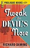 Deming, Richard: Tweak the Devil's Nose