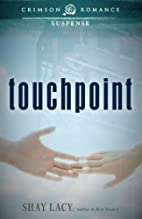 Touchpoint by Shay Lacy