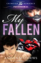 My Fallen by Ashlyn Mathews