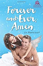 Forever and Ever, Amen by Liv Rancourt