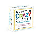 Grzymkowski, Eric: 365 Days of Crazy Quotes 2014 Daily Calendar: A Year's Worth of the Most Insane, Idiotic, and Half-Baked Things Ever Said