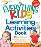 The Everything Kids' Learning Activities…