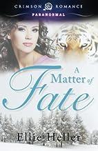 A Matter of Fate by Ellie Heller