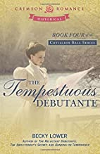 The Tempestuous Debutante by Becky Lower
