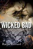 The Wicked Bad (Crimson Romance) by Karyn…