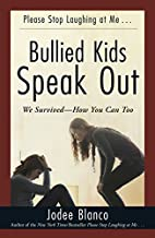 Bullied Kids Speak Out: We Survived--How You…