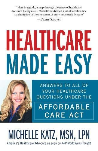 healthcare-made-easy-answers-to-all-of-your-healthcare-questions-under-the-affordable-care-act