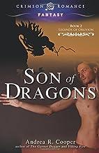 Son Of Dragons (Crimson Romance) by Andrea R…