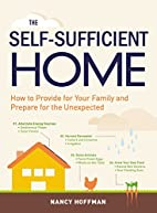 The Self-Sufficient Home: How to Provide for…