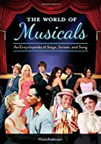 The World of Musicals [2 volumes]: An…