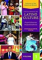 Encyclopedia of Latino Culture [3 volumes]:…