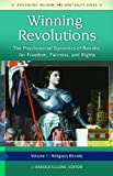 Ellens, J. Harold: Winning Revolutions [3 volumes]: The Psychosocial Dynamics of Revolts for Freedom, Fairness, and Rights (Psychology, Religion, and Spirituality)