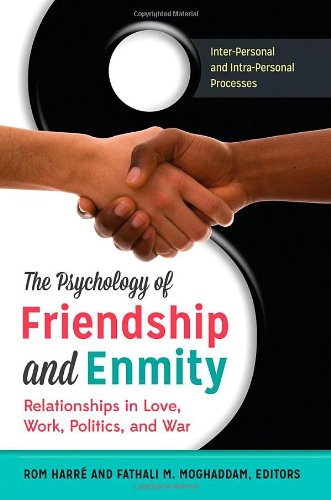 the-psychology-of-friendship-and-enmity-2-volumes-relationships-in-love-work-politics-and-war